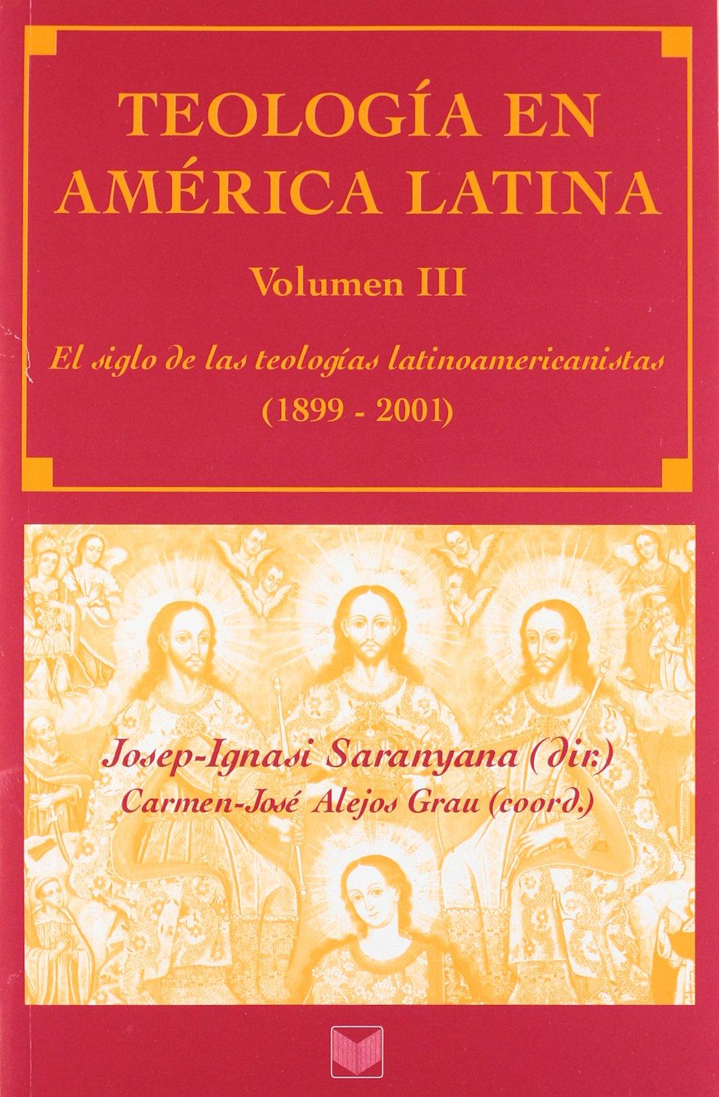 Teología en América Latina. Vol. III. El siglo de las teologías latinoamericanistas .: 3: Amazon.es: J.I. SARANYANA: Libros