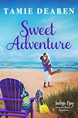 Sweet Adventure (Indigo Bay Second Chance Romances Book 6) Kindle Edition