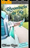 Ricomincio da me: Le ragioni del cuore (Series Vol. 1)