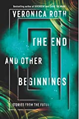 The End and Other Beginnings: Stories from the Future Kindle Edition