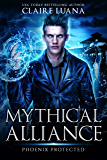 Phoenix Protected: An Urban Fantasy Adventure (Mythical Alliance: Phoenix Team Book 2)