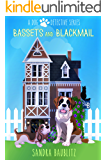 Bassets and Blackmail (A Dog Detective Series Novel Book 2)