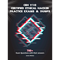 CEH v10 Certified Ethical Hacker Practice Exams & Dumps: 700+ Exam Questions with their Answers for CEH v10 Exam Vol 2 (English Edition)
