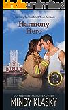Harmony Hero: A True Love Classic (Harmony Springs Book 3)