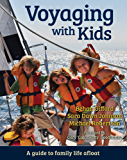 Voyaging With Kids -  A Guide to Family Life Afloat (English Edition)
