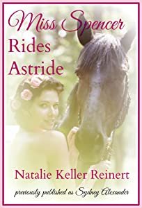 Miss Spencer Rides Astride (Heroines on Horseback Book 1)