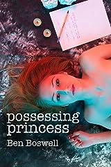 Possessing Princess Kindle Edition