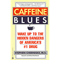 Caffeine Blues: Wake Up to the Hidden Dangers of America's #1 Drug
