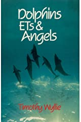 Dolphins, ETs & Angels: Adventures Among Spiritual Intelligences Paperback