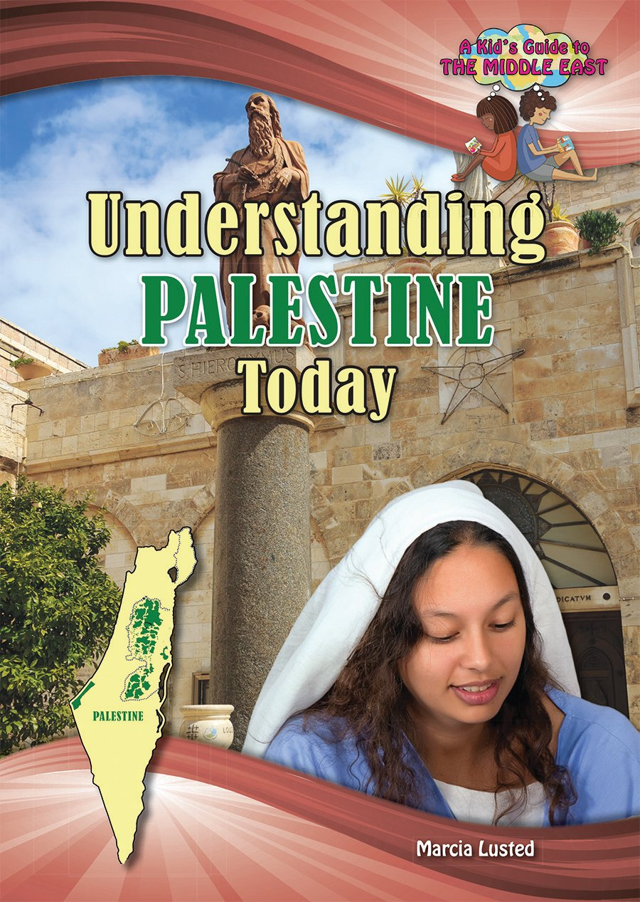Understanding Palestine Today (Kid's Guide to the Middle East)
