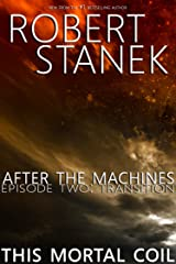 After the Machines. Episode Two: Transition Kindle Edition