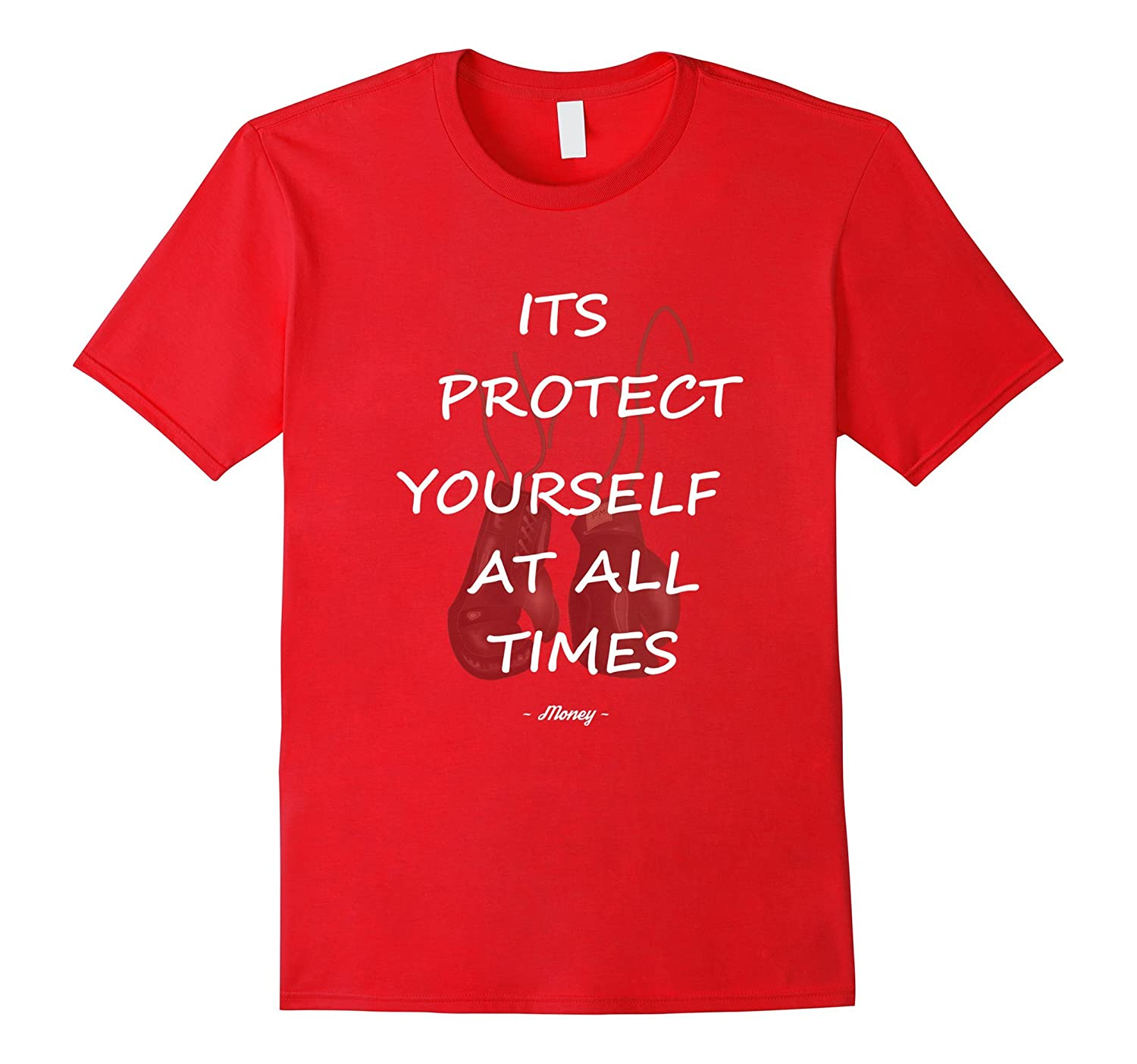 Its Protect Yourself at All Times Boxing T Shirt-TH
