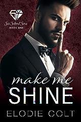Make Me Shine (Six Silent Sins Book 1) Kindle Edition