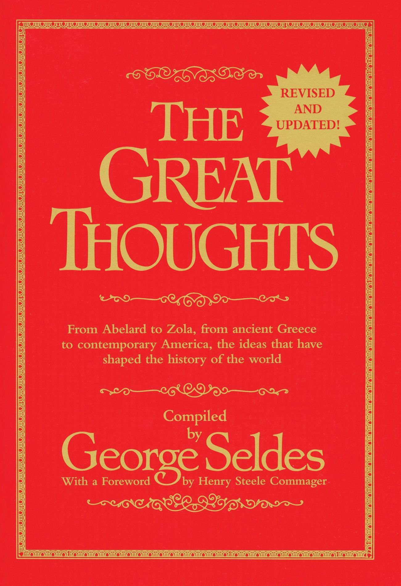 The Great Thoughts, From Abelard to Zola, from Ancient Greece to Contemporary America, the Ideas that have Shaped the History of the World by Ballantine Books