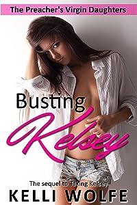 Busting Kelsey (The Preacher's Virgin Daughters Book 7)