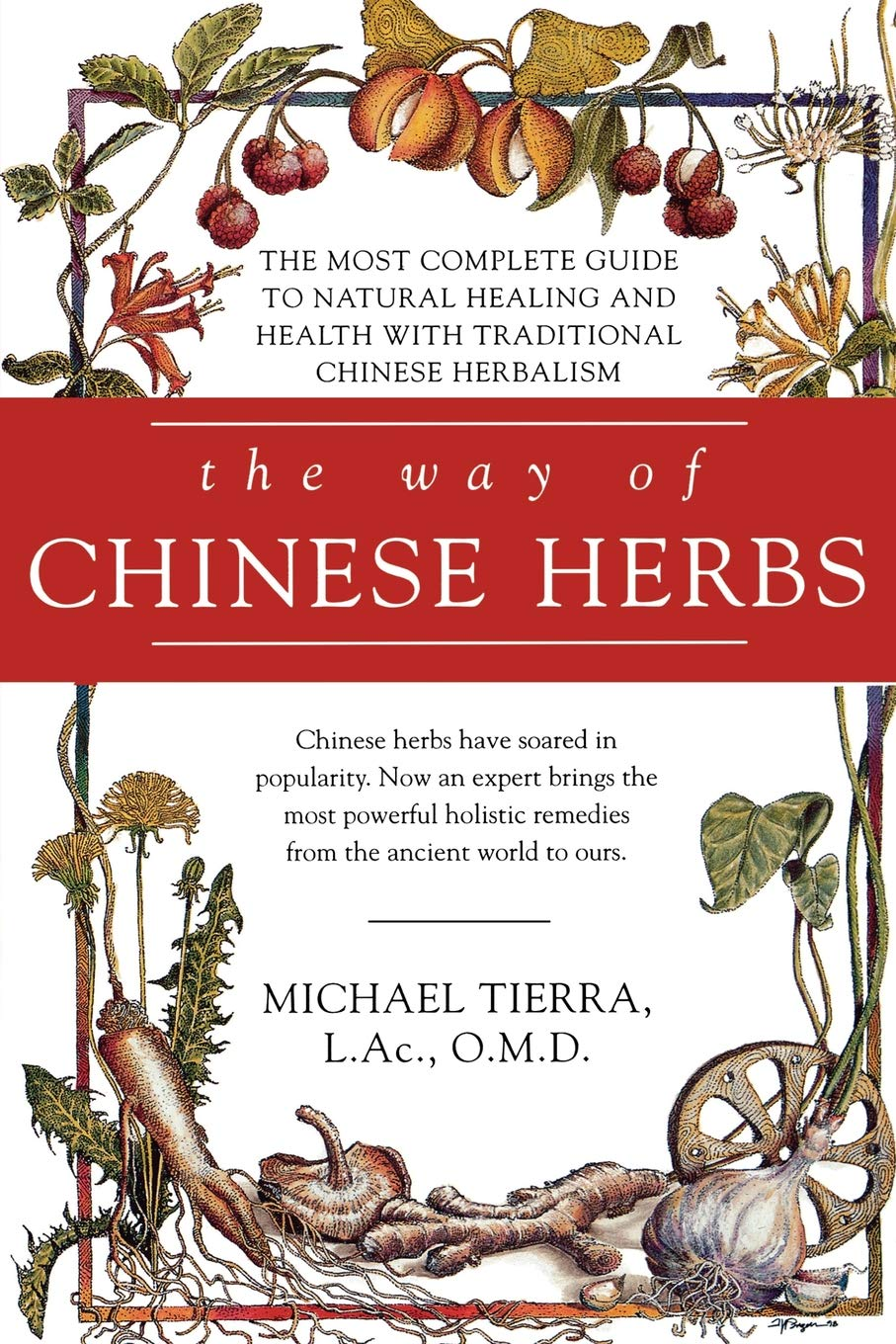 The Way of Chinese Herbs: Michael Tierra: 9780671898694