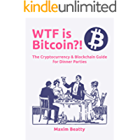WTF is Bitcoin?!: The Cryptocurrency and Blockchain Guide for Dinner Parties