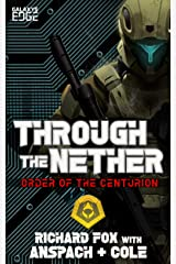 Through the Nether: A Galaxy's Edge Stand Alone Novel (Order of the Centurion Book 4) Kindle Edition