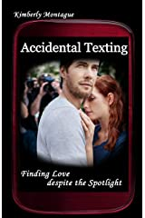 Accidental Texting: Finding Love despite the Spotlight Kindle Edition