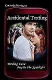 Accidental Texting: Finding Love despite the Spotlight