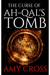 The Curse of Ah-Qal's Tomb Kindle Edition