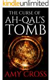 The Curse of Ah-Qal's Tomb (English Edition)