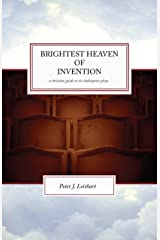 Brightest Heaven of Invention: A Christian Guide To Six Shakespeare Plays Kindle Edition