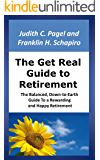 The Get Real Guide to Retirement: The Balanced, Down-to-Earth Guide To a Rewarding and Happy Retirement