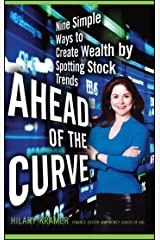 Ahead of the Curve: Nine Simple Ways to Create Wealth by Spotting Stock Trends Kindle Edition