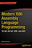 Modern X86 Assembly Language Programming: 32-bit, 64-bit, SSE, and AVX