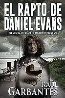 El Rapto De Daniel Evans: Una Novela Policíaca