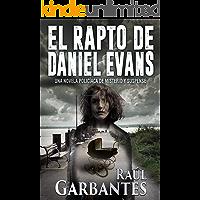 El Rapto de Daniel Evans: Una novela policíaca de misterio y suspense