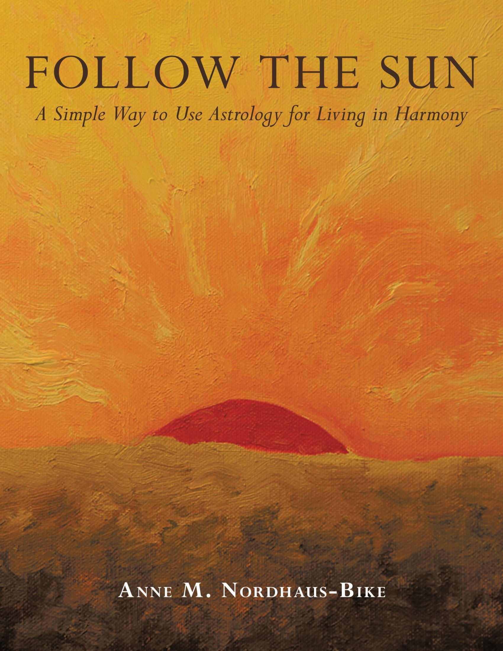 Read Online Follow the Sun: A Simple Way to Use Astrology for Living in Harmony ebook