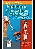 Guia Completo de Procedimentos e Competências de Enfermagem: Adaptado à realidade brasileira