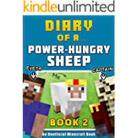 Diary of a Power-Hungry Sheep: Book 2 [An Unofficial Minecraft Book]