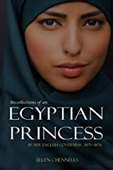 Recollections of an Egyptian Princess: By Her English Governess (1871-1876, Expanded, Annotated) Kindle Edition