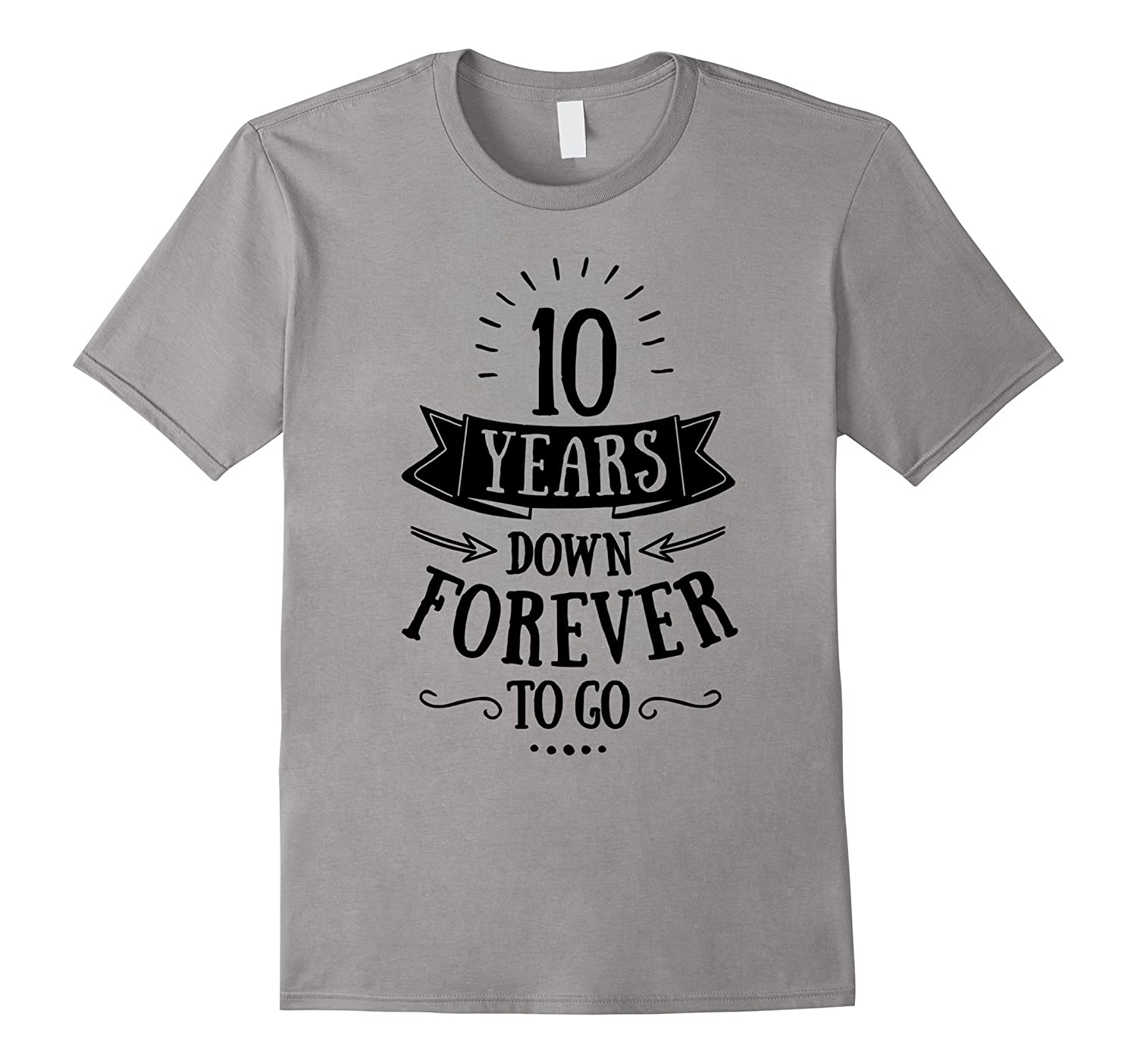 10 Years Down Forever To Go Wedding Anniversary T-Shirt-ANZ