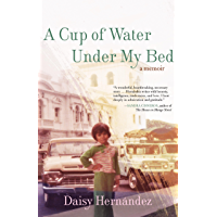 A Cup of Water Under My Bed: A Memoir book cover