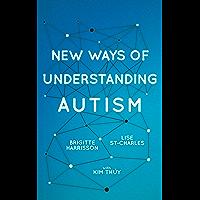 New Ways of Understanding Autism (English Edition)