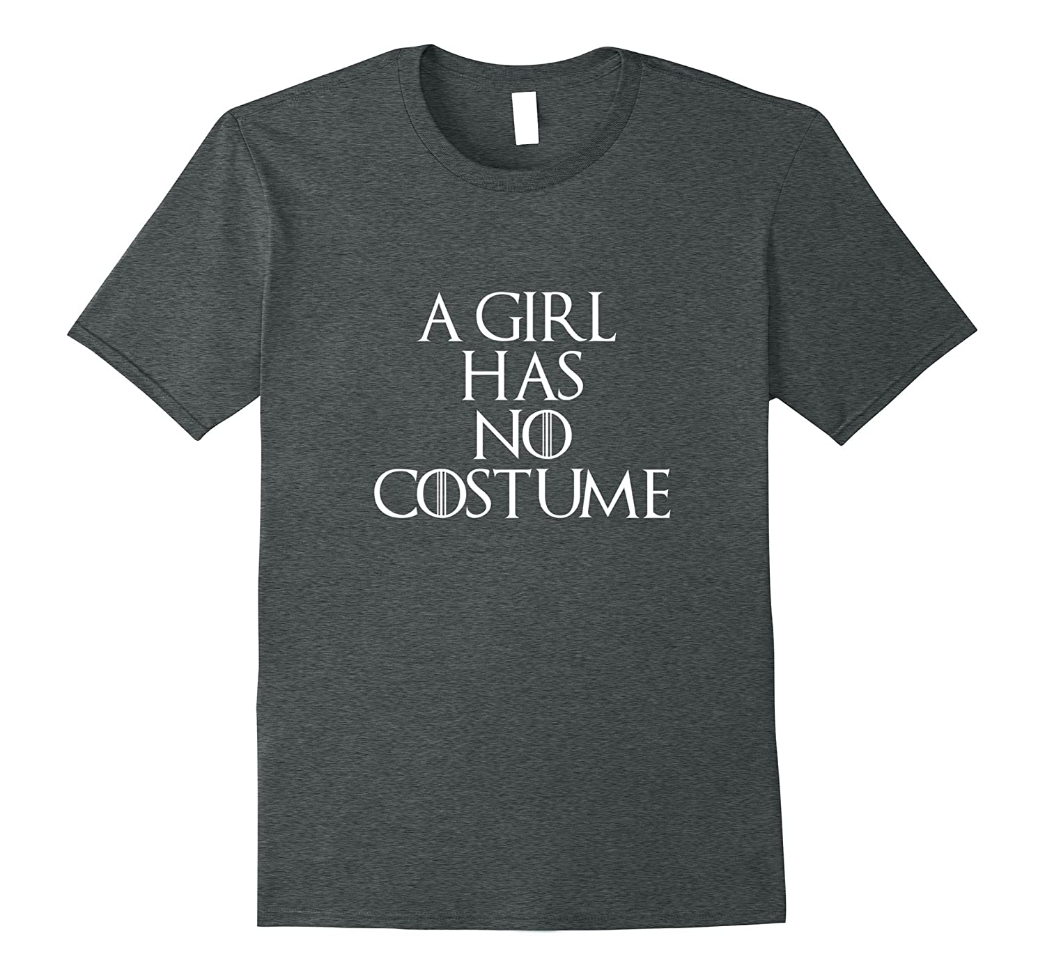 A Girl Has No Costume Funny Halloween Shirt-TJ