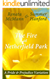 The Fire at Netherfield Park: A Pride and Prejudice Variation