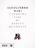 L'anonima fine di radice quadrata (Narratori italiani)