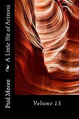 A Little Bit of Arizona: Volume 13 Kindle Edition