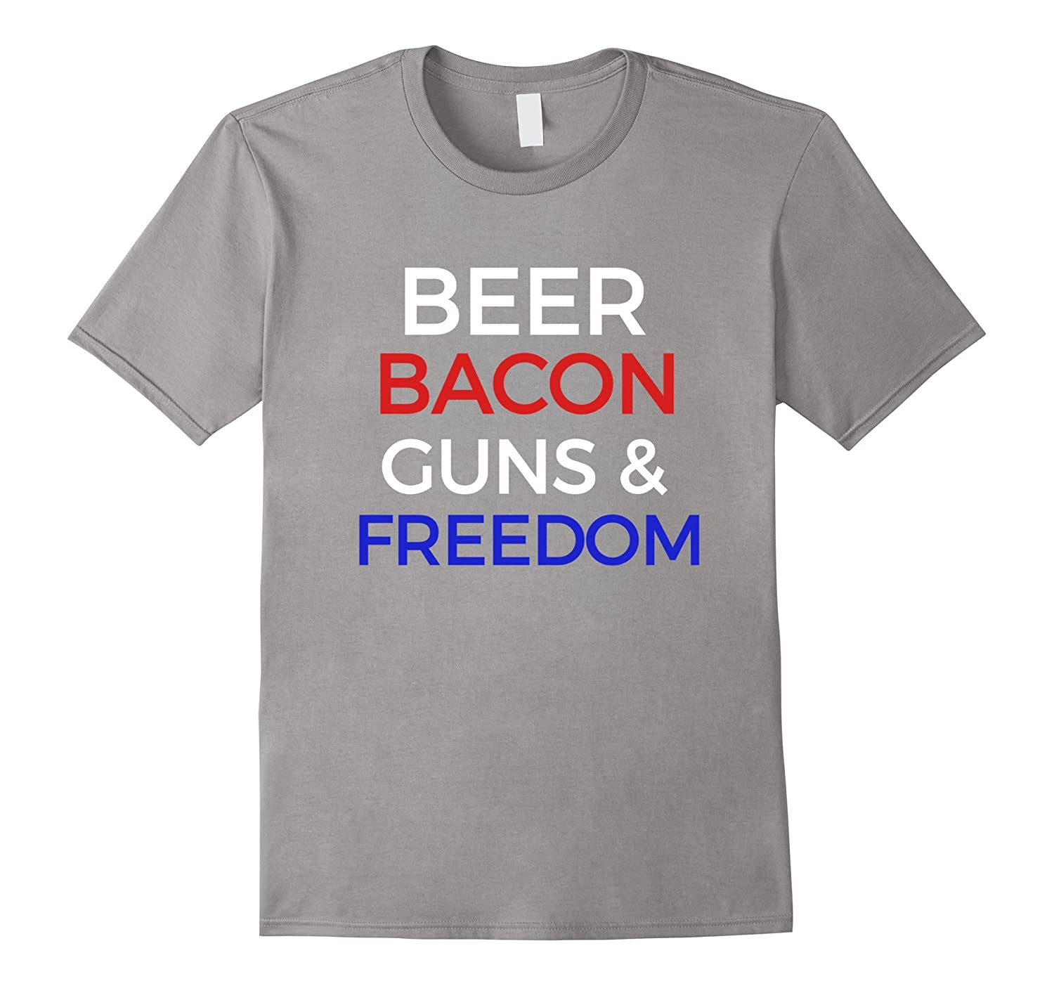Beer Bacon Guns And Freedom America Country T-Shirt