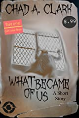 What Became Of Us Kindle Edition