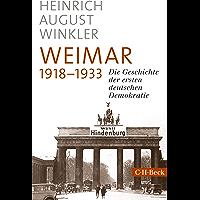 Weimar 1918-1933: Die Geschichte der ersten deutschen Demokratie (Beck Paperback 6328)