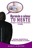Aprende a calmar tu mente (meditar): aunque creas que no tienes tiempo (Spanish Edition)