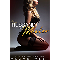 My Husband Is My Master: Domination and Submission Erotica Collection (English Edition)