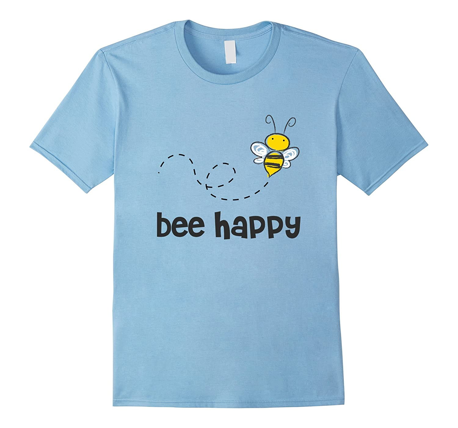 Bee Happy Shirt for Beekeepers and Lovers of Honey Bees-TD