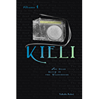 Kieli, Vol. 1 (light novel): The Dead Sleep in the Wilderness (Kieli (novel)) (English Edition)
